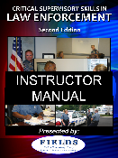 Critical Supervisory Skills in Law Enforcement Instructor Manual