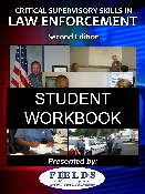 Critical Supervisory Skills in Law Enforcement Student Workbook